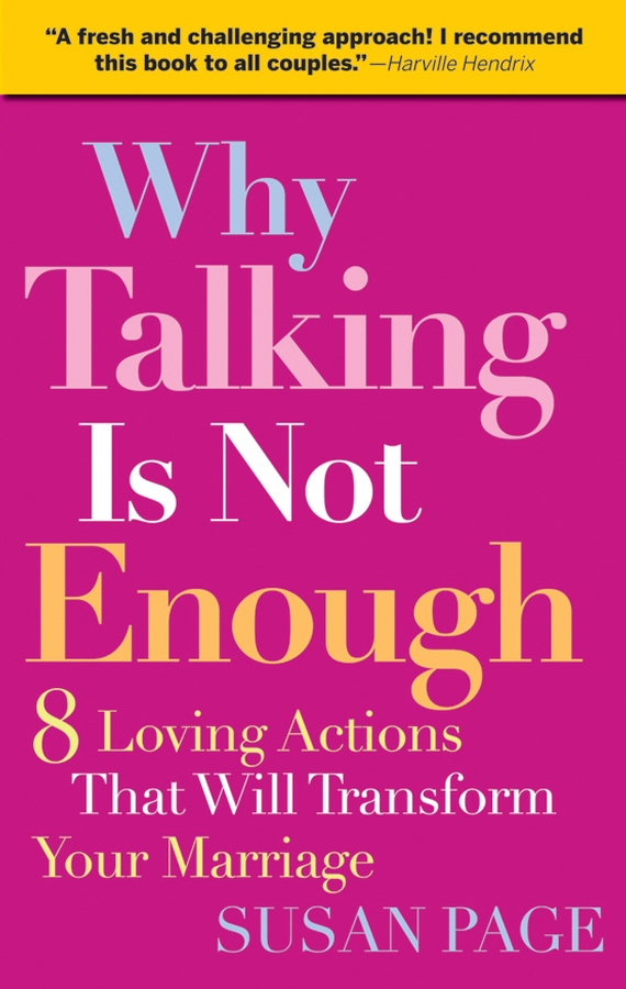 Why Talking Is Not Enough By: Susan Page