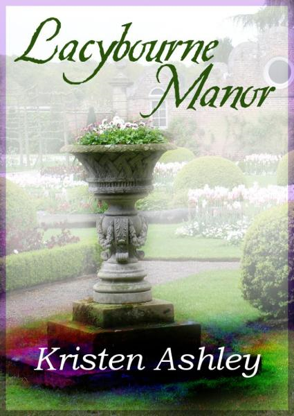 Lacybourne Manor By: Kristen Ashley