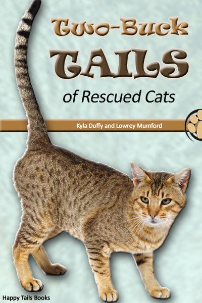 Two-Buck Tails of Rescued Cats By: Kyla Duffy