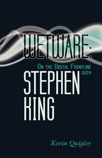 Wetware: On the Digital Frontier with Stephen King
