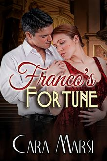 Franco's Fortune (Redemption Book 2) By: Cara Marsi