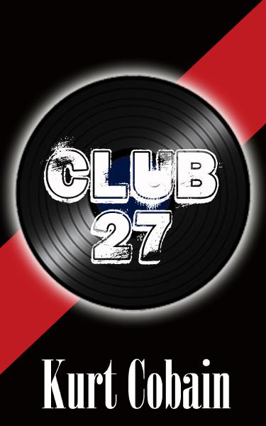 Kurt Cobain: Club 27
