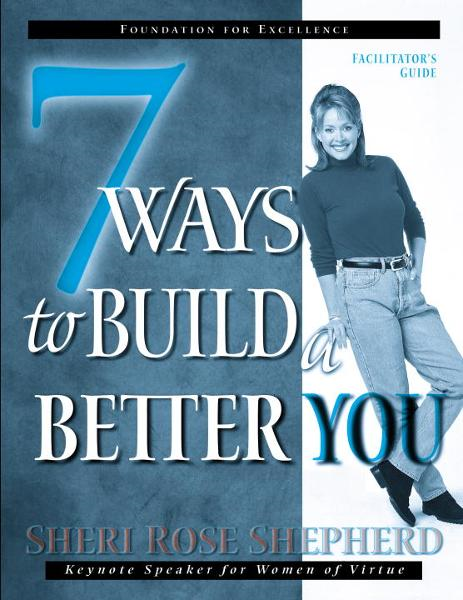 7 Ways to Build a Better You Facilitator's Guide