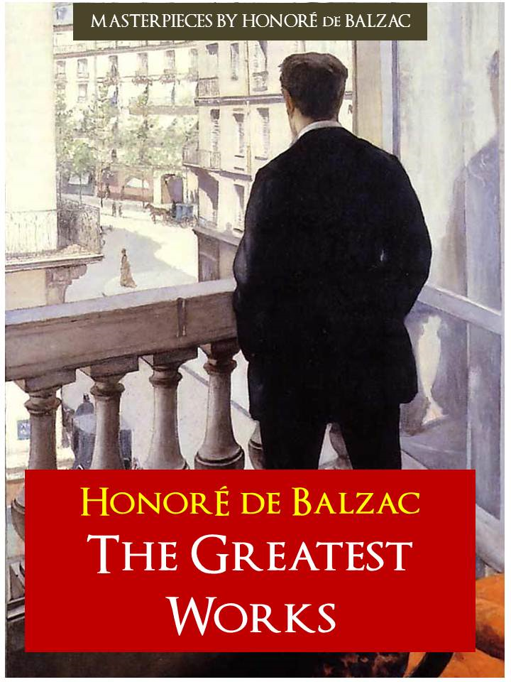 THE COMPLETE GREATEST WORKS of BALZAC