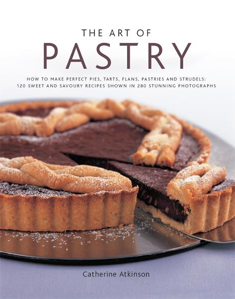 The Art of Pastry: 120 Sweet and Savoury Recipes Shown in 280 Stunning Photographs