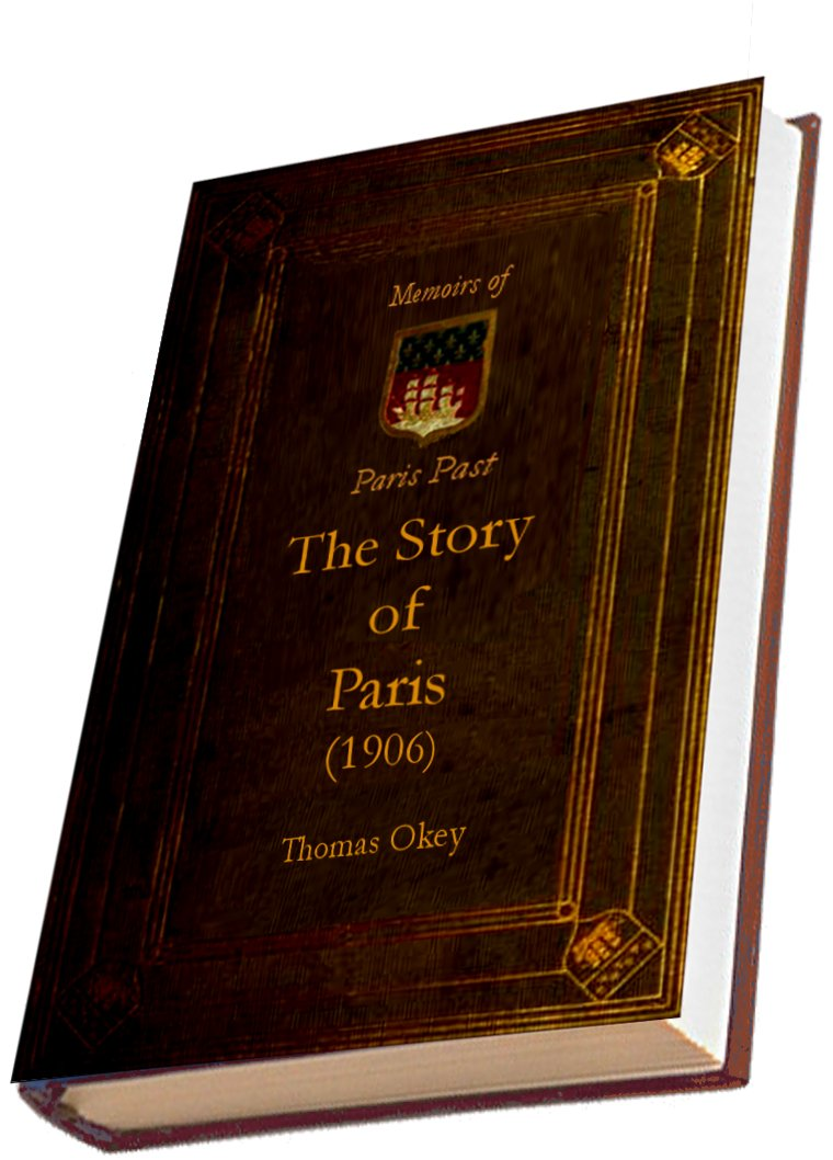 The Story of Paris (1906) (Illustrated)