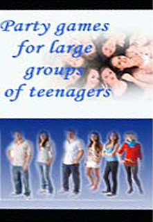 Party games for large groups of teenagers By: James Pond