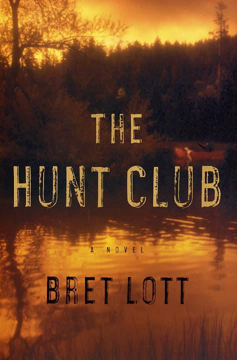 The Hunt Club By: Bret Lott