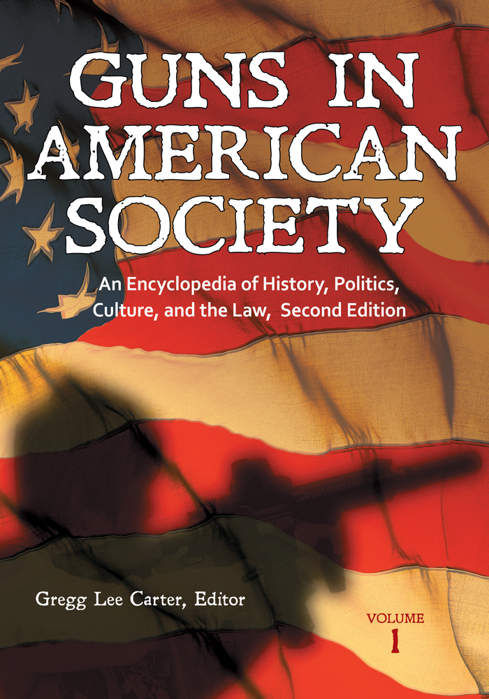 Guns in American Society By: Gregg Lee Carter Ph.D.
