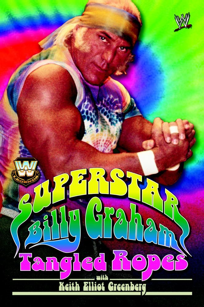 WWE Legends - Superstar Billy Graham By: Billy Graham,Keith Elliot Greenberg