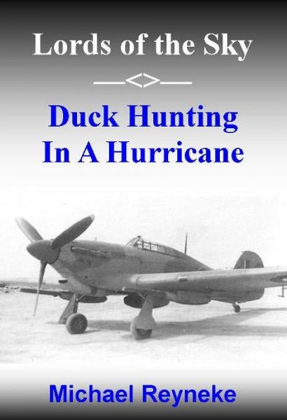 Lords of the Sky: Duck Hunting in a Hurricane By: Michael Reyneke