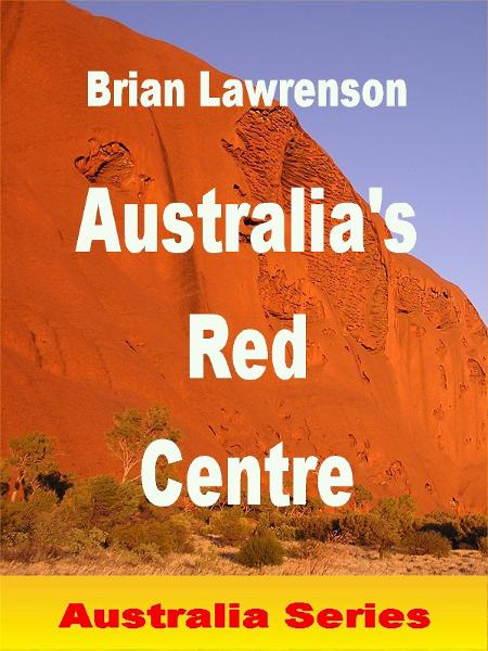 Australia's Red Centre By: Brian Lawrenson