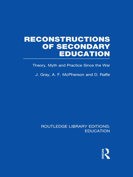Reconstructions of Secondary Education By: Andrew McPherson,David Raffe,John Gray