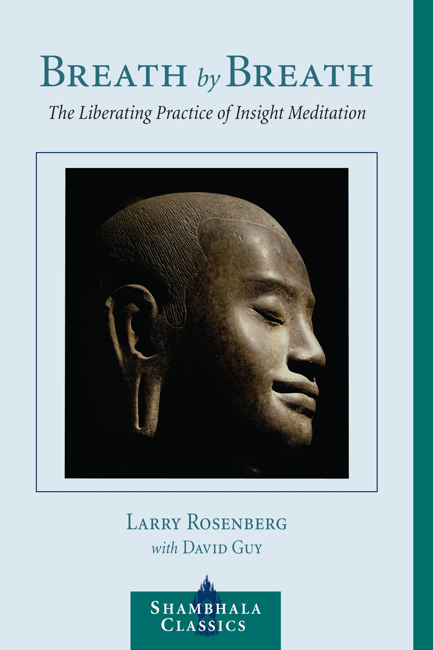 Breath by Breath: The Liberating Practice of Insight Meditation By: Jon Kabat-Zinn,Larry Rosenberg