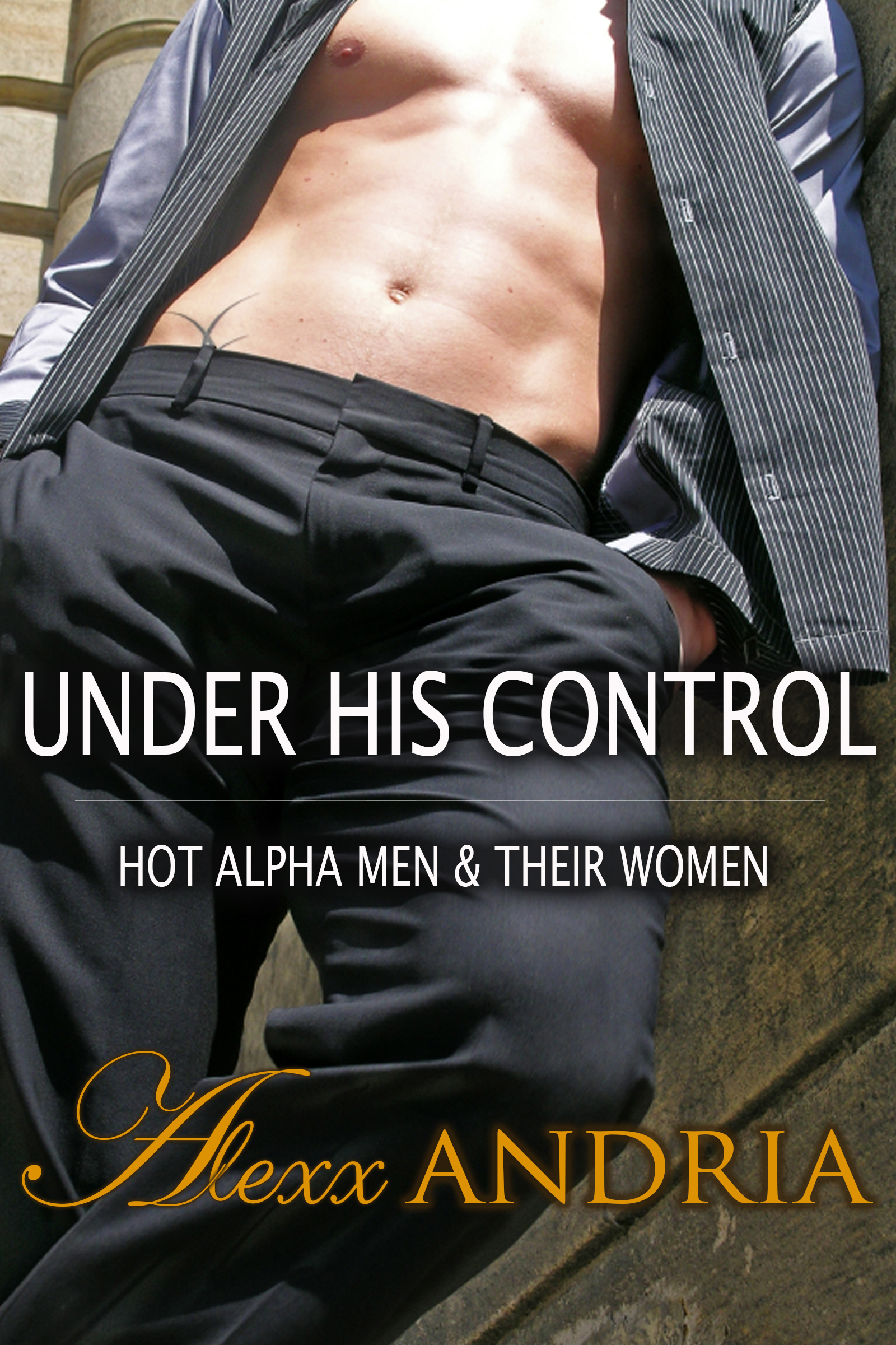 Alexx Andria - Under His Control (3 in 1 bundle)