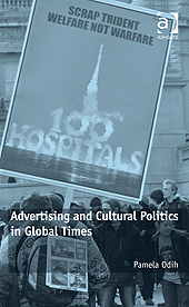 Advertising and Cultural Politics in Global Times By: Pamela Odih