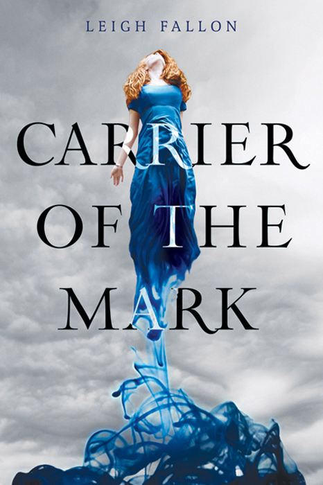 Carrier of the Mark By: Leigh Fallon