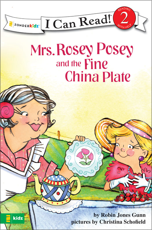 Mrs. Rosey Posey and the Fine China Plate By: Robin Jones   Gunn