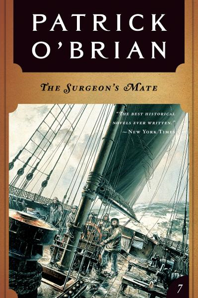 The Surgeon's Mate (Vol. Book 7)  (Aubrey/Maturin Novels) By: Patrick O'Brian