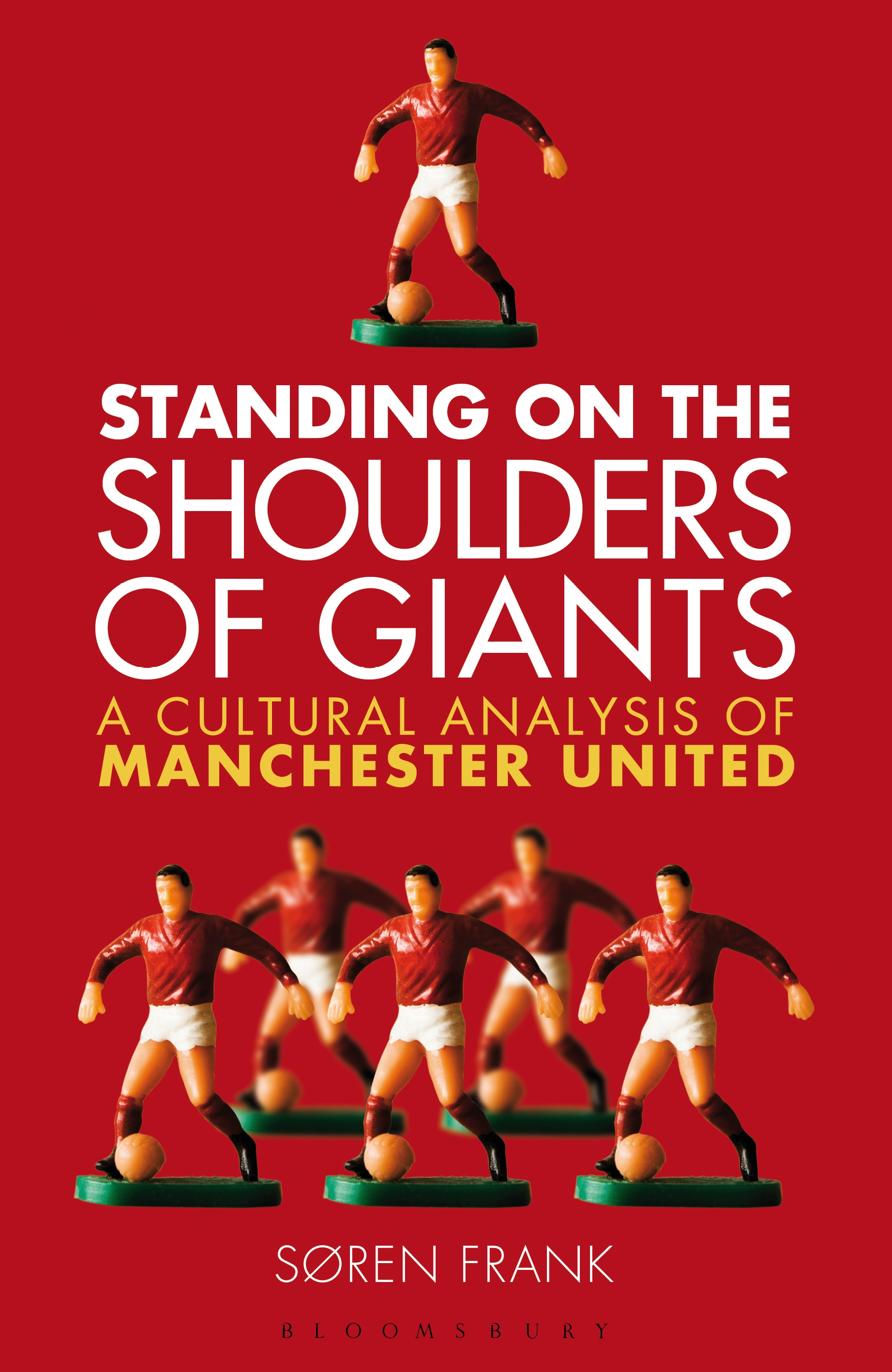 Standing on the Shoulders of Giants A Cultural Analysis of Manchester United