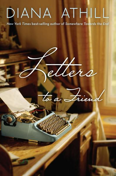 Letters to a Friend By: Diana Athill
