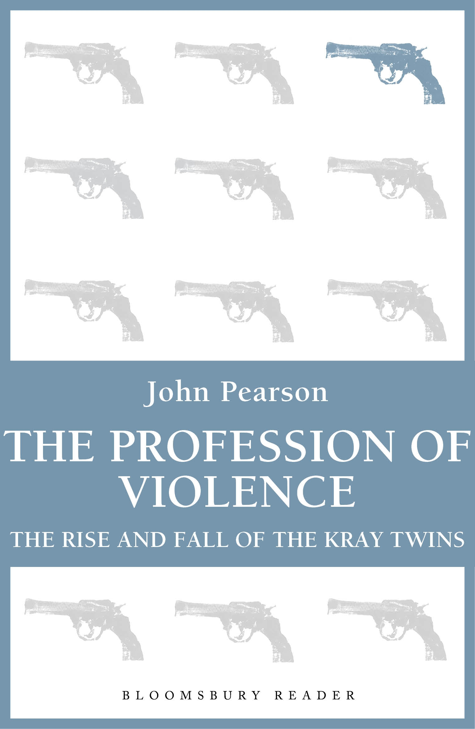 The Profession of Violence The Rise and Fall of the Kray Twins
