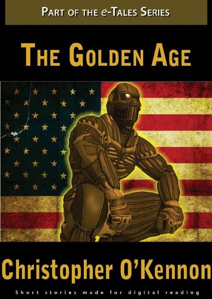 The Golden Age By: Christopher O'Kennon