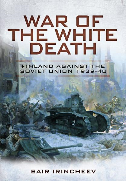 War of the White Death By: Irincheev, Bair
