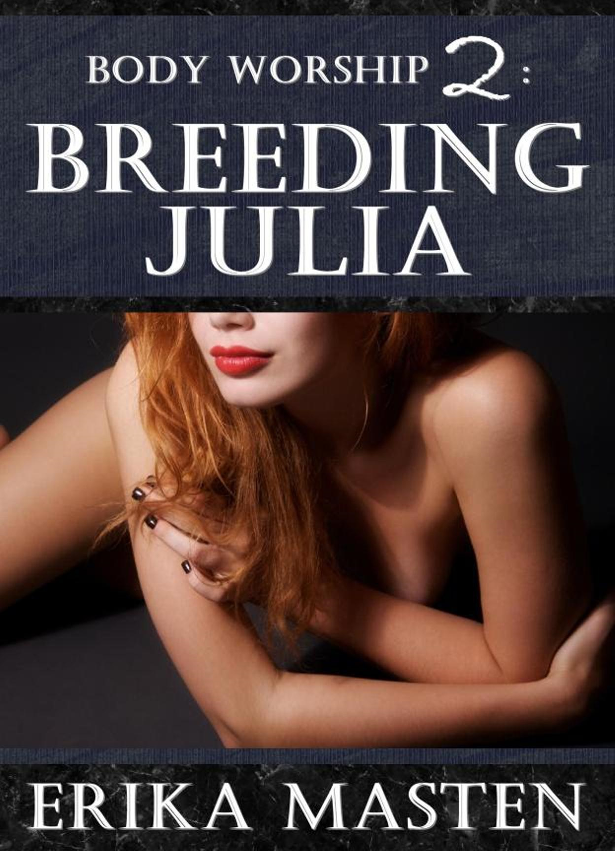 Body Worship 2: Breeding Julia