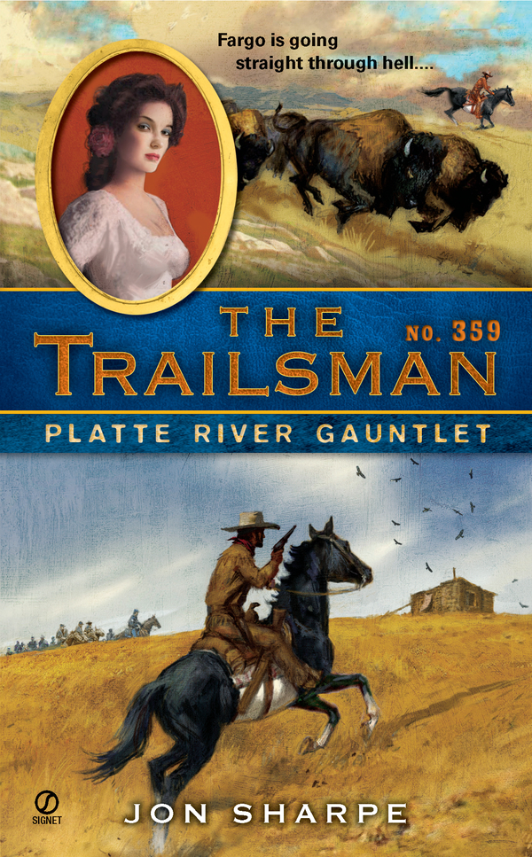 The Trailsman #359: Platte River Gauntlet