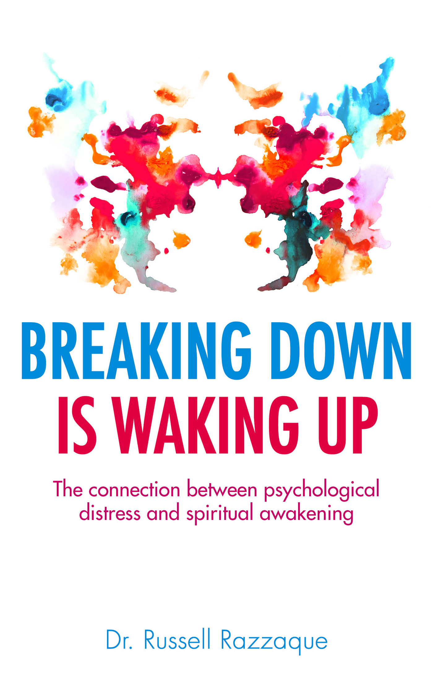 Breaking Down is Waking up: The Connection Between Psychological Distress and Spiritual Awakening