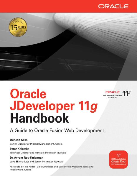 Oracle JDeveloper 11g Handbook : A Guide to Fusion Web Development: A Guide to Fusion Web Development