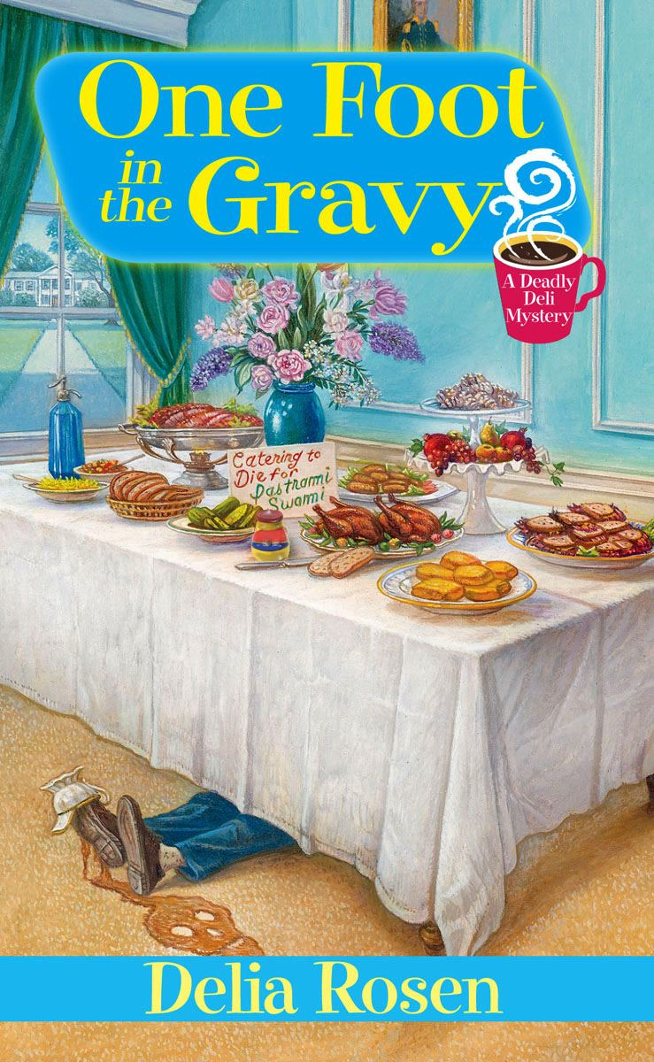 One Foot In The Gravy: By: Delia Rosen