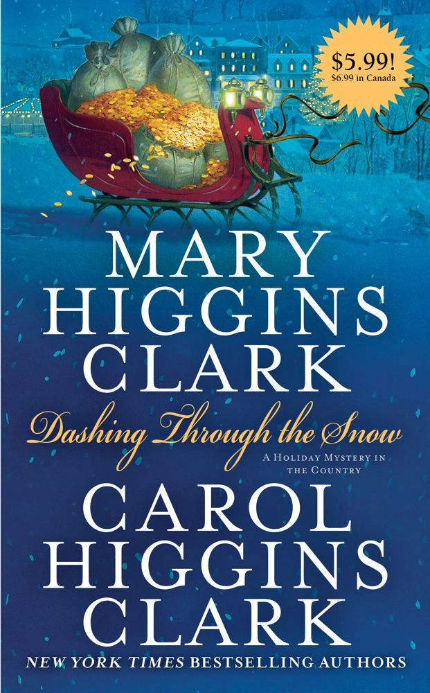 Dashing Through the Snow By: Carol Higgins Clark,Mary Higgins Clark