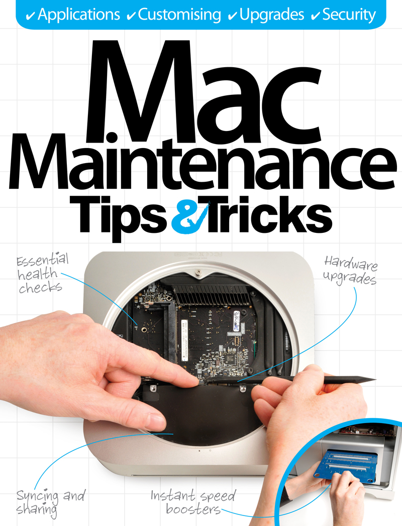 Mac Maintenance Tips & Tricks By: Imagine Publishing