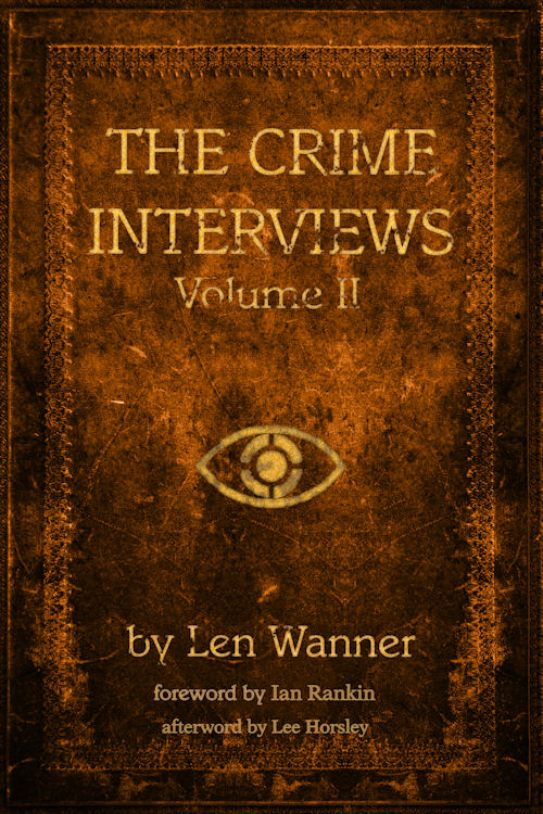 The Crime Interviews Volume Two