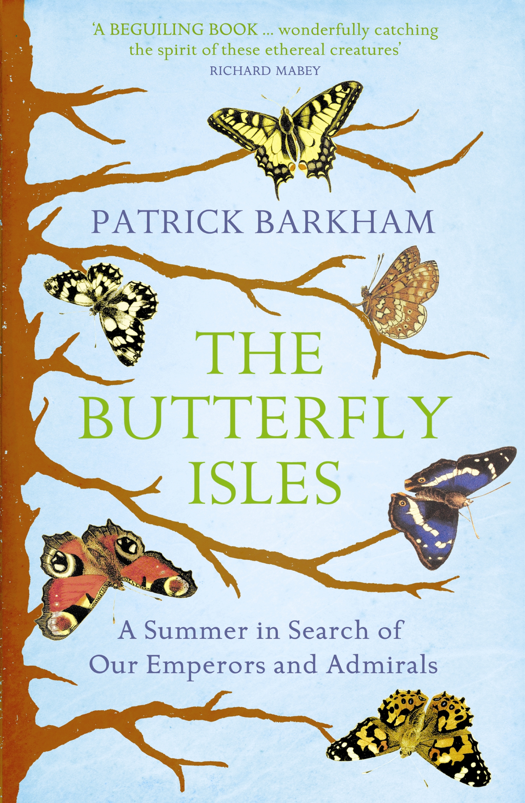 The Butterfly Isles A Summer In Search Of Our Emperors And Admirals