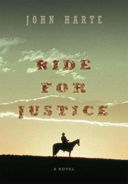 RIDE FOR JUSTICE By: John Harte