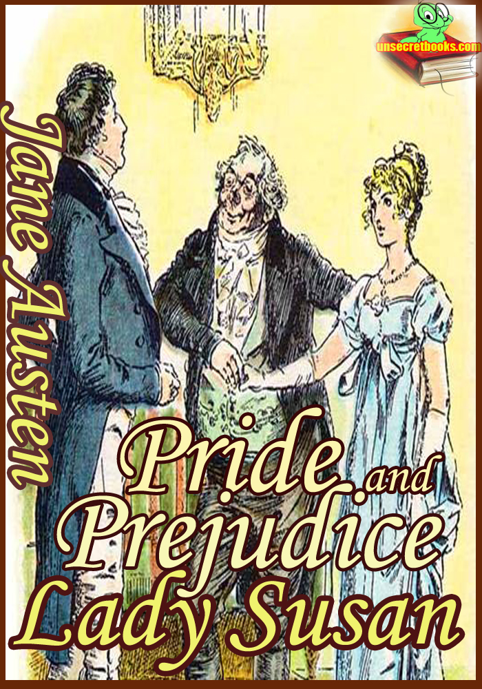 Pride and Prejudice : Lady Susan (Classic Novel)