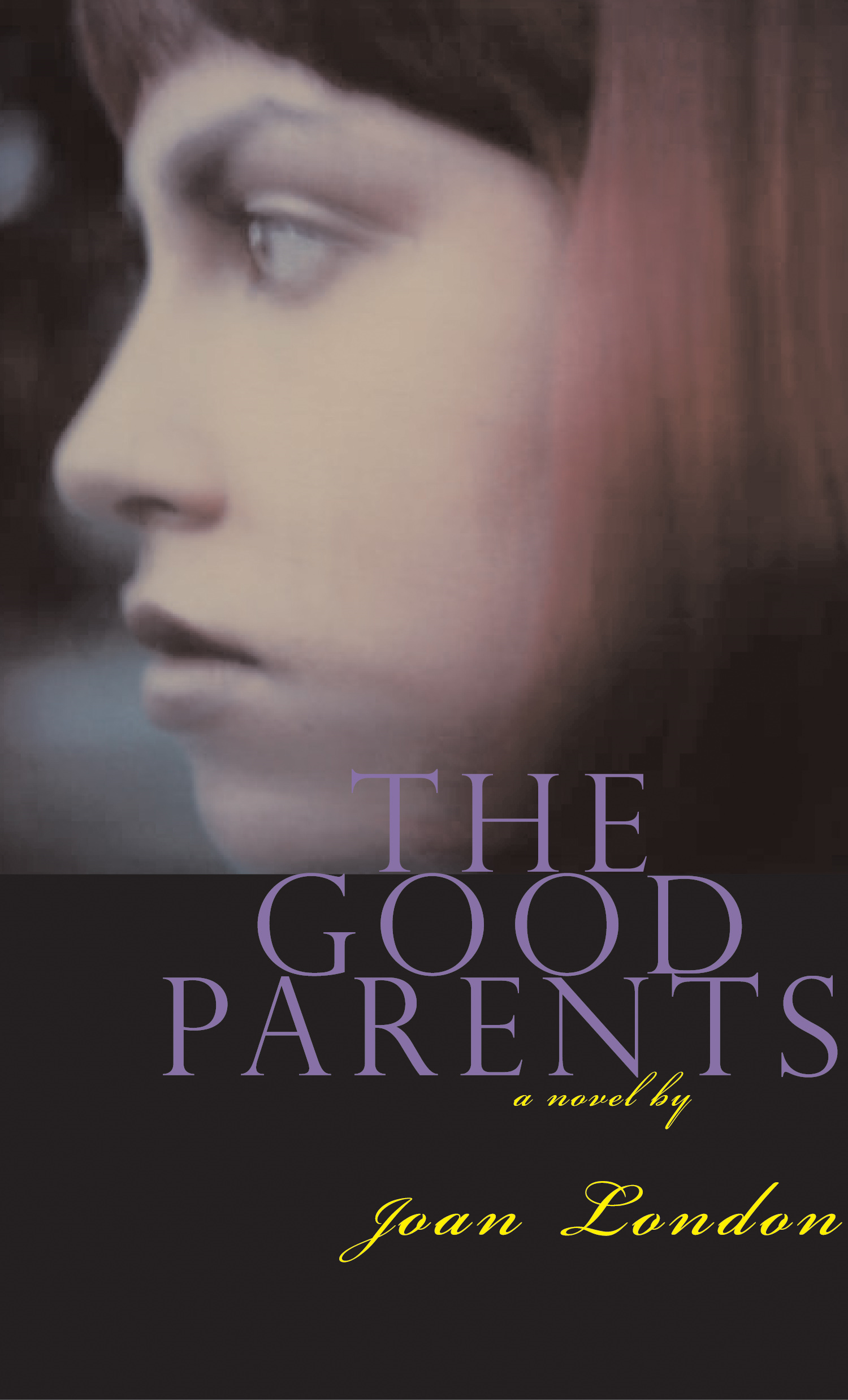 The Good Parents By: Joan London