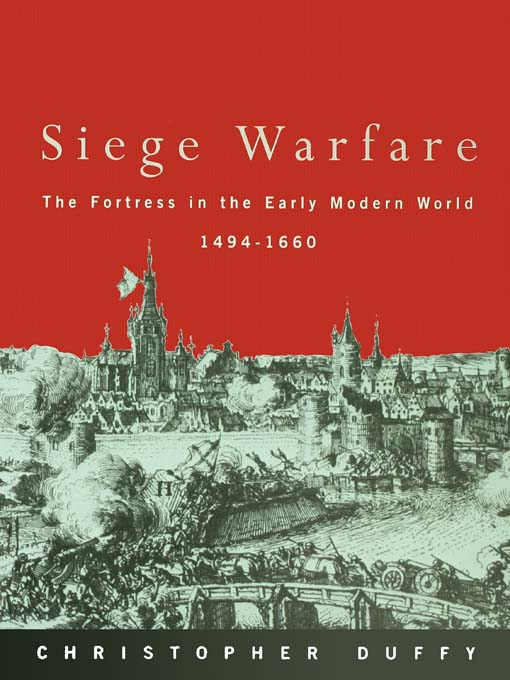 Siege Warfare The Fortress in the Early Modern World 1494-1660