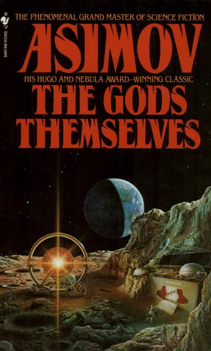 The Gods Themselves By: Isaac Asimov