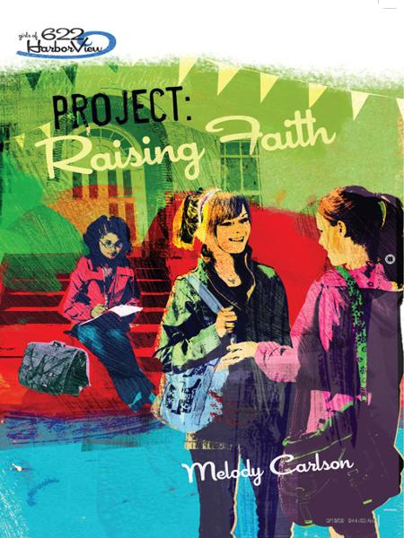 Project: Raising Faith By: Melody   Carlson