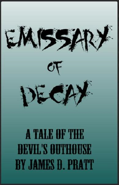 Emissary of Decay (A Tale of the Devil's Outhouse)