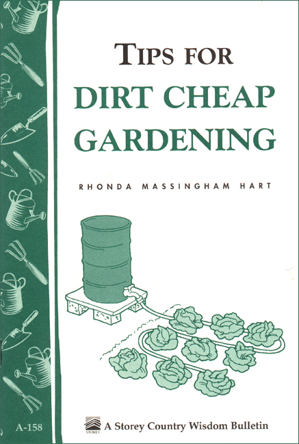 Tips for Dirt-Cheap Gardening By: Rhonda Massingham Hart