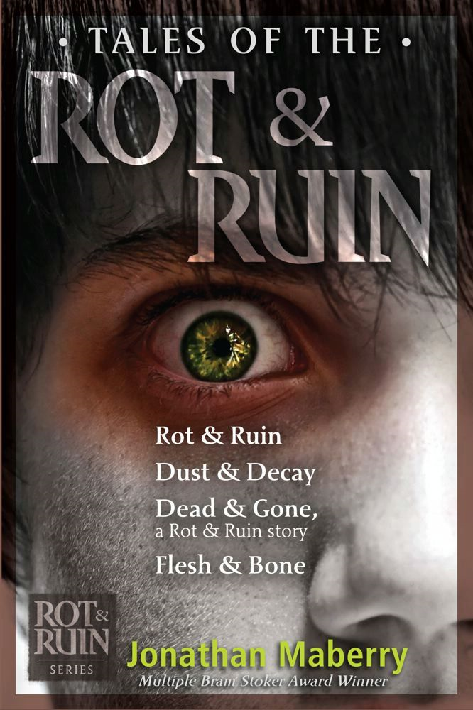 Tales of the Rot & Ruin By: Jonathan Maberry