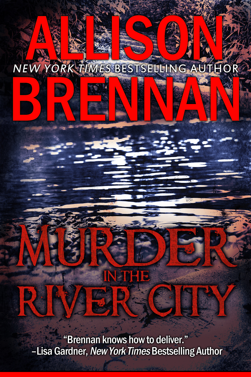 Murder in the River City By: Allison Brennan