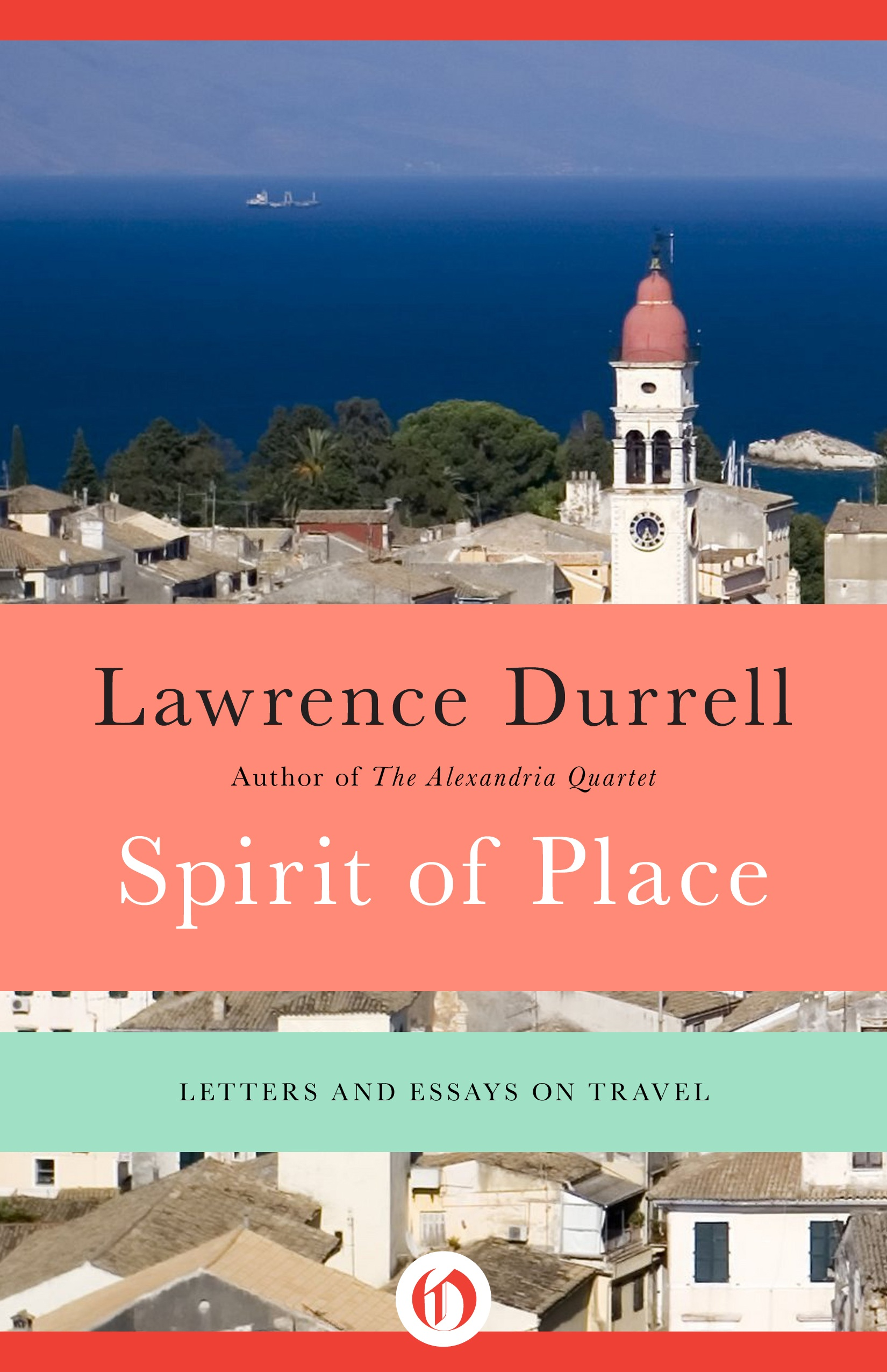 Spirit of Place By: Lawrence Durrell