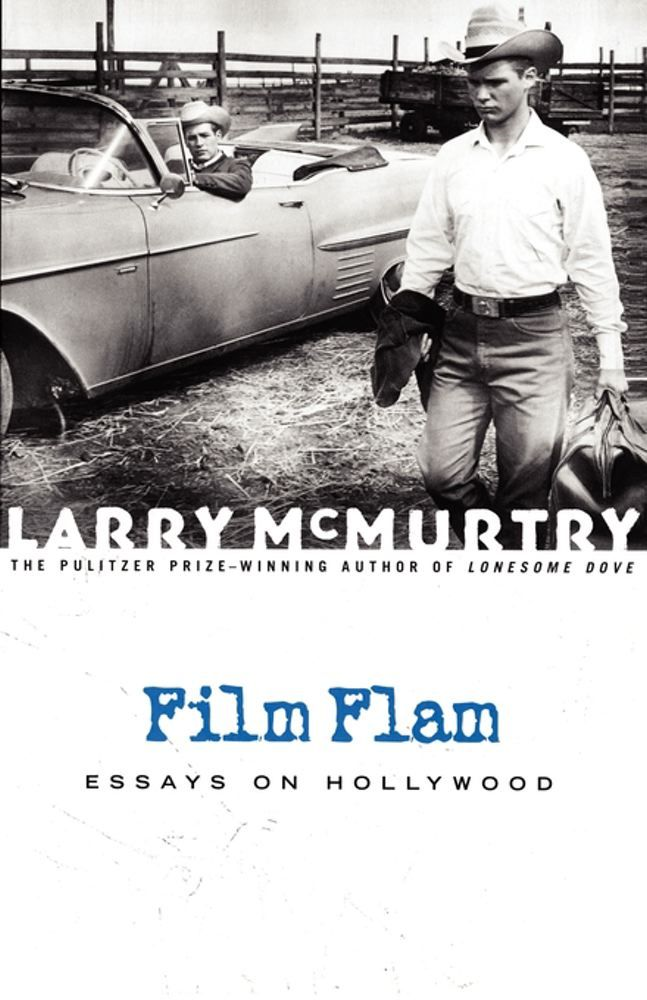 Film Flam By: Larry McMurtry