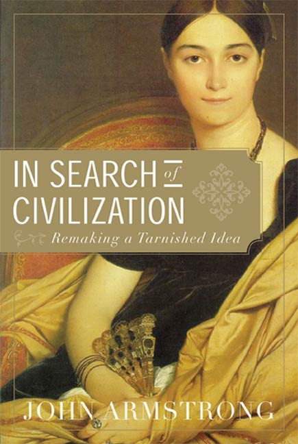 In Search of Civilization By: John Armstrong